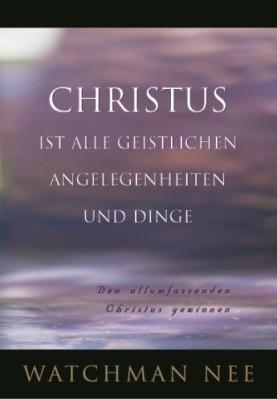 Christus ist alle geistlichen Angelegenheiten und Dinge