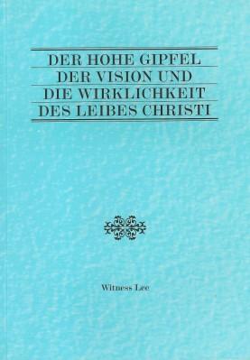 Der hohe Gipfel der Vision und die Wirklichkeit des Leibes Christi