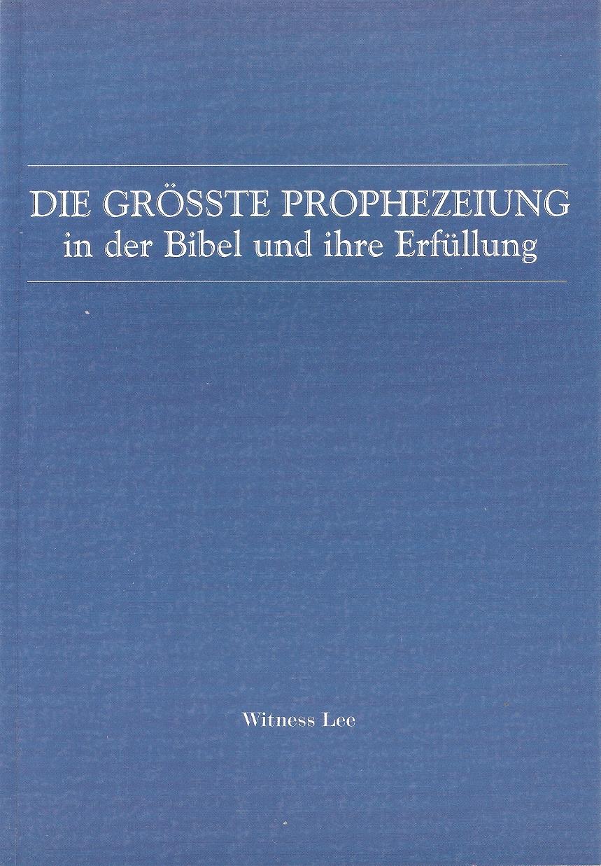 Die größte Prophezeiung in der Bibel und ihre Erfüllung
