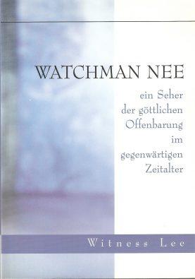 Watchman Nee - Ein Seher der göttlichen Offenbarung in der gegenwärtigen Zeitalter