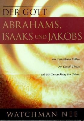 Der Gott Abrahams, Isaaks und Jakobs