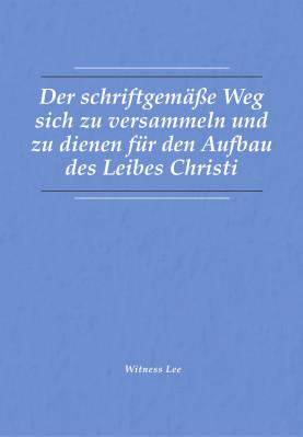 Der schriftsgemäße Weg sich zu versammeln und zu dienen für den Aufbau des Leibes Christi